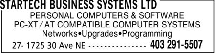 Startech Business Systems Ltd (403-291-5507) - Annonce illustrée======= - PERSONAL COMPUTERS & SOFTWARE PC-XT  AT COMPATIBLE COMPUTER SYSTEMS Networks Upgrades Programming PERSONAL COMPUTERS & SOFTWARE PC-XT  AT COMPATIBLE COMPUTER SYSTEMS Networks Upgrades Programming