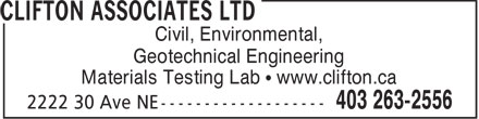 Clifton Associates Ltd (403-263-2556) - Display Ad - Civil, Environmental, Geotechnical Engineering Materials Testing Lab   www.clifton.ca Civil, Environmental, Geotechnical Engineering Materials Testing Lab   www.clifton.ca