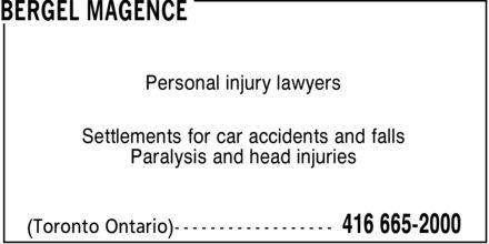 Bergel Magence (416-665-2000) - Display Ad - Paralysis and head injuries Settlements for car accidents and falls Personal injury lawyers