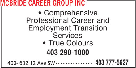 McBride Career Group Inc (403-777-5627) - Display Ad - Services • Comprehensive Professional Career and Employment Transition • True Colours 403 290-1000