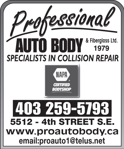 NAPA Autopro (403-259-5793) - Annonce illustrée======= - & Fiberglass Ltd. 403 259-5793 www.proautobody.ca