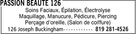 Passion Beauté 126 (819-281-4526) - Annonce illustrée======= - Soins Faciaux, Épilation, Électrolyse Maquillage, Manucure, Pédicure, Piercing Perçage d`oreille, (Salon de coiffure)
