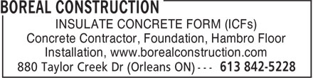 Boreal Construction (613-842-5228) - Annonce illustrée======= - Concrete Contractor, Foundation, Hambro Floor Installation, www.borealconstruction.com Concrete Contractor, Foundation, Hambro Floor Installation, www.borealconstruction.com INSULATE CONCRETE FORM (ICFs) INSULATE CONCRETE FORM (ICFs)