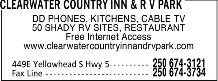 Clearwater Country Inn & RV Park (250-674-3121) - Annonce illustrée======= - DD PHONES, KITCHENS, CABLE TV 50 SHADY RV SITES, RESTAURANT Free Internet Access www.clearwatercountryinnandrvpark.com