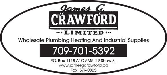 Crawford James G Ltd (709-579-4062) - Display Ad - Wholesale Plumbing Heating And Industrial Supplies 709-701-5392 P.O. Box 1118 A1C 5M5, 29 Shaw St. www.jamesgcrawford.ca Fax: 579-0805