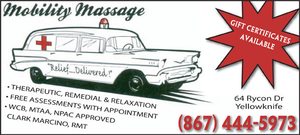 Mobility Massage (867-444-5973) - Annonce illustrée======= - 64 Rycon Dr THERAPEUTIC, REMEDIAL & RELAXATION Yellowknife FREE ASSESSMENTS WITH APPOINTMENT WCB, MTAA, NPAC APPROVED CLARK MARCINO, RMT