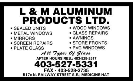 L & M Aluminum Products Ltd (403-527-5331) - Annonce illustrée======= - AFTER HOURS RES.: AFTER HOURS RES.: