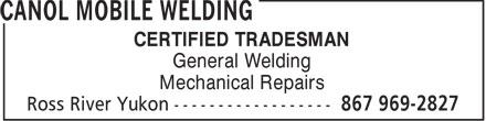 Canol Mobile Welding (867-969-2827) - Annonce illustrée======= - CERTIFIED TRADESMAN General Welding Mechanical Repairs