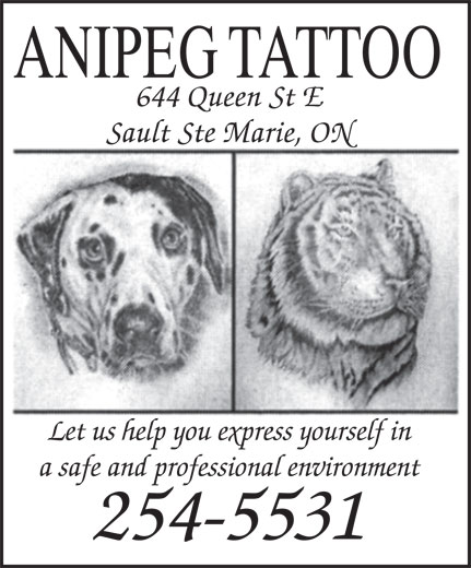 Anipeg Tattoo (705-254-5531) - Display Ad - 644 Queen St E Sault Ste Marie, ON Let us help you express yourself in a safe and professional environment 254-5531 ANIPEG TATTOO