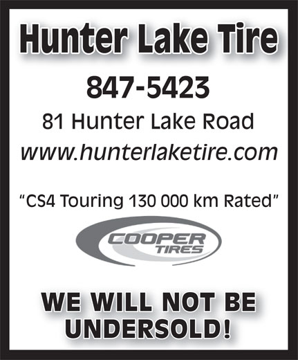 Hunter Lake Tire (506-847-5423) - Annonce illustrée======= - Hunter Lake TireHunter Lake Tire 847-5423 81 Hunter Lake Road www.hunterlaketire.com CS4 Touring 130 000 km Rated WE WILL NOT BEWE WILL NOT BE UNDERSOLD!UNDERSOLD!
