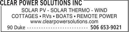 Clear Power Solutions Inc (506-653-9021) - Display Ad - SOLAR PV - SOLAR THERMO - WIND COTTAGES • RVs • BOATS • REMOTE POWER www.clearpowersolutions.com