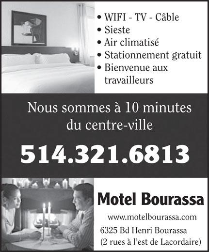 Motel Bourassa Enrg (514-321-6813) - Annonce illustrée======= - WIFI - TV - Câble Bienvenue aux travailleurs Nous sommes à 10 minutes du centre-ville 514.321.6813 Motel Bourassa www.motelbourassa.com 6325 Bd Henri Bourassa (2 rues à l est de Lacordaire) Stationnement gratuit Sieste Air climatisé