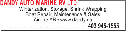 Dandy Auto & Marine RV Ltd (403-945-1555) - Display Ad - Winterization, Storage, Shrink Wrapping Boat Repair, Maintenance & Sales Airdrie AB • www.dandy.ca