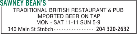 Sawney Bean's (204-320-2632) - Annonce illustrée======= - TRADITIONAL BRITISH RESTAURANT & PUB IMPORTED BEER ON TAP MON - SAT 11-11 SUN 5-9