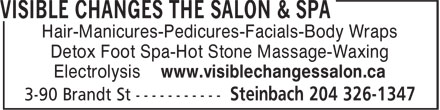 Visible Changes The Salon & Spa (204-326-1347) - Display Ad - Hair-Manicures-Pedicures-Facials-Body Wraps Detox Foot Spa-Hot Stone Massage-Waxing Electrolysis www.visiblechangessalon.ca
