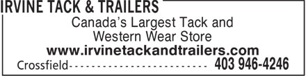 Irvine Tack & Trailers (403-946-4246) - Display Ad - Canada's Largest Tack and Western Wear Store www.irvinetackandtrailers.com