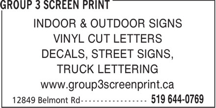 Group 3 Screen Print (519-644-0769) - Display Ad - INDOOR & OUTDOOR SIGNS VINYL CUT LETTERS DECALS, STREET SIGNS, TRUCK LETTERING www.group3screenprint.ca