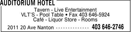 Auditorium Hotel (403-646-2746) - Display Ad - Tavern Live Entertainment VLT¿S Pool Table ¿ Fax 403 646-5924 Café Liquor Store Rooms