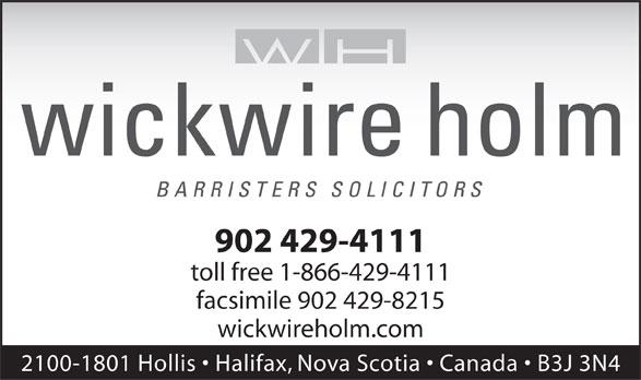 Wickwire Holm (902-429-4111) - Annonce illustrée======= - 902 429-4111 toll free 1-866-429-4111 facsimile 902 429-8215 wickwireholm.com 2100-1801 Hollis   Halifax, Nova Scotia   Canada   B3J 3N4