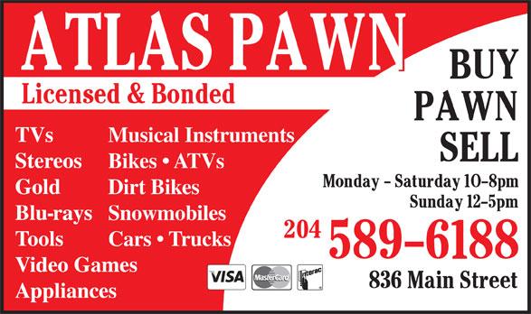 Atlas Pawn (204-589-6188) - Display Ad - TVs Musical Instruments Stereos Bikes   ATVs Gold Dirt Bikes Blu-rays Snowmobiles Appliances Tools Cars   Trucks Video Games