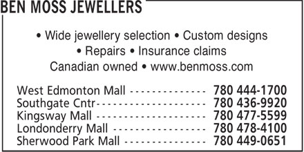 Ben Moss Jewellers (780-478-4100) - Display Ad - • Wide jewellery selection • Custom designs • Repairs • Insurance claims Canadian owned • www.benmoss.com