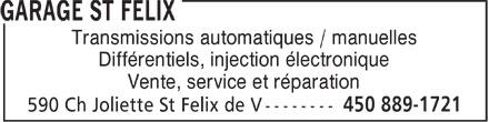 Garage St Félix (450-889-1721) - Annonce illustrée======= - Transmissions automatiques / manuelles Différentiels, injection électronique Vente, service et réparation