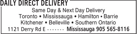 Daily Direct Delivery (905-565-8116) - Annonce illustrée======= - Same Day & Next Day Delivery Toronto • Mississauga • Hamilton • Barrie Kitchener • Belleville • Southern Ontario