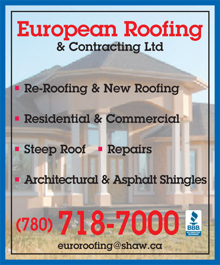 European Roofing & Contracting Ltd (780-718-7000) - Display Ad - & Contracting Ltd Re-Roofing & New Roofing Residential & Commercial Steep Roof     Repairs Architectural & Asphalt Shingles (780) 718-7000 European Roofing