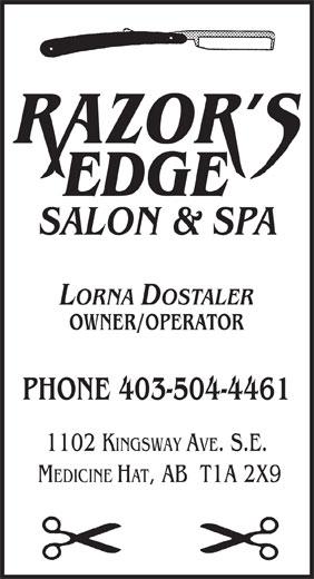 Razor's Edge Salon & Spa (403-504-4461) - Display Ad - EDGE SALON & SPA LORNA DOSTALER OWNER/OPERATOR PHONE 403-504-4461 1102 KINGSWAY AVE. S.E. MEDICINE HAT, AB  T1A 2X9 EDGE SALON & SPA LORNA DOSTALER OWNER/OPERATOR PHONE 403-504-4461 1102 KINGSWAY AVE. S.E. MEDICINE HAT, AB  T1A 2X9