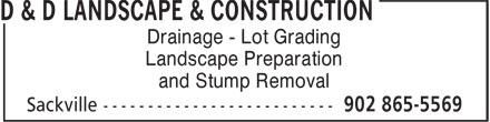 D & D Landscaping & Construction (902-865-5569) - Annonce illustrée======= -
