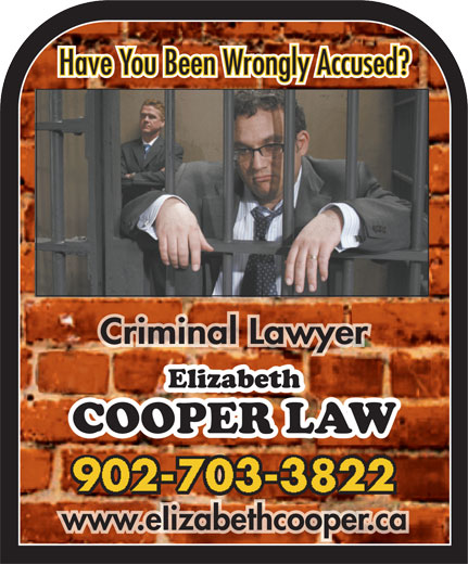 Cooper Elizabeth (902-240-6140) - Annonce illustrée======= - Criminal LawyerCriminal Lawyer 902-703-3822 www.eIizabethcooper.cawww.eIizabethcooper.ca Have You Been Wrongly Accused? Have You Been Wrongly Accused? Criminal LawyerCriminal Lawyer 902-703-3822 www.eIizabethcooper.cawww.eIizabethcooper.ca