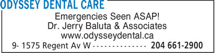 Odyssey Dental Care (204-661-2900) - Annonce illustrée======= - Emergencies Seen ASAP! Dr. Jerry Baluta & Associates www.odysseydental.ca