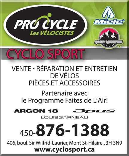 Cyclo Sport (450-464-8808) - Annonce illustrée======= - CYCLO SPORT VENTE   RÉPARATION ET ENTRETIEN DE VÉLOS PIÈCES ET ACCESSOIRES Partenaire avec le Programme Faites de L Air! ARGON 18 LOUISGARNEAU 450- 876-1388 406, boul. Sir Wilfrid-Laurier, Mont St-Hilaire J3H 3N9 www.cyclosport.ca