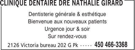 Clinique Dentaire Dre Nathalie Girard (450-466-3368) - Display Ad - Dentisterie générale & esthétique Bienvenue aux nouveaux patients Urgence jour & soir Sur rendez-vous