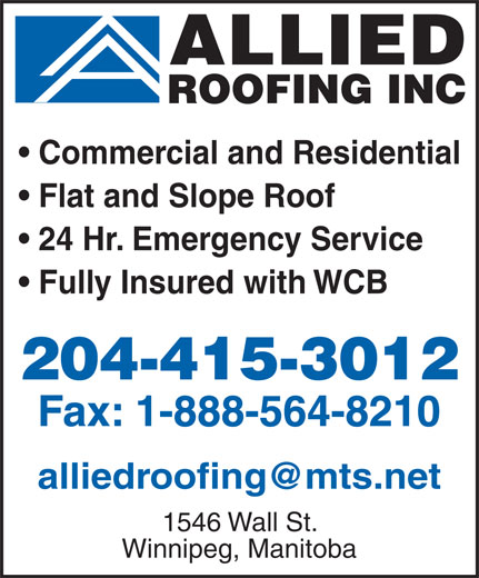 Allied Roofing (204-415-3012) - Annonce illustrée======= - Commercial and Residential Flat and Slope Roof 24 Hr. Emergency Service Fully Insured with WCB alliedroofing@mts.net 1546 Wall St. Winnipeg, Manitoba