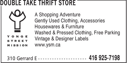 Double Take Thrift Store (416-925-7198) - Display Ad - A Shopping Adventure Gently Used Clothing, Accessories Housewares & Furniture Washed & Pressed Clothing, Free Parking Vintage & Designer Labels www.ysm.ca