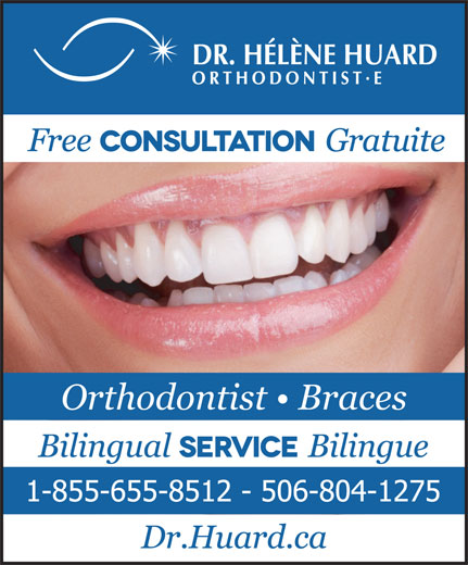 Huard Hélène Dre (506-855-5801) - Display Ad - Orthodontist   Braces