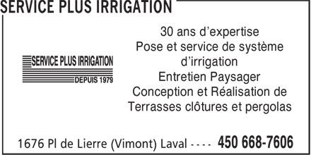 Service Plus Irrigation (450-668-7606) - Annonce illustrée======= - 30 ans d'expertise Pose et service de système d'irrigation Entretien Paysager Conception et Réalisation de Terrasses clôtures et pergolas