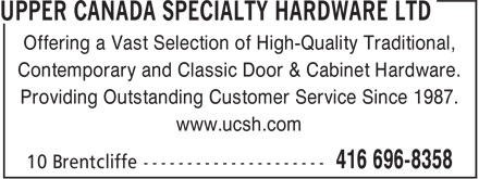 Upper Canada Specialty (416-696-8358) - Display Ad - Offering a Vast Selection of High-Quality Traditional, Contemporary and Classic Door & Cabinet Hardware. Providing Outstanding Customer Service Since 1987. www.ucsh.com