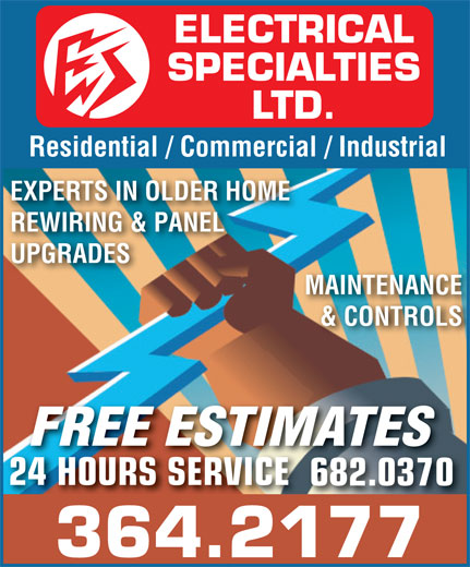 Electrical Specialties Ltd (709-364-2177) - Annonce illustrée======= - ELECTRICAL SPECIALTIES LTD. Residential / Commercial / Industrial EXPERTS IN OLDER HOME REWIRING & PANEL UPGRADES MAINTENANCE & CONTROLS FREE ESTIMATESMTES 24 HOURS SERVICE24 HOURS SERVICE 682.0370 364.2177