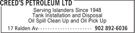 Creed's Petroleum Ltd (902-892-6036) - Annonce illustrée======= - Serving Islanders Since 1948 Tank Installation and Disposal Oil Spill Clean Up and Oil Pick Up