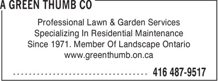 A Greenthumb Landscaping (416-487-9517) - Annonce illustrée======= - Professional Lawn & Garden Services Specializing In Residential Maintenance Since 1971. Member Of Landscape Ontario www.greenthumb.on.ca