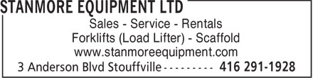 Stanmore Equipment Ltd (416-291-1928) - Display Ad - Forklifts (Load Lifter) - Scaffold www.stanmoreequipment.com Sales - Service - Rentals