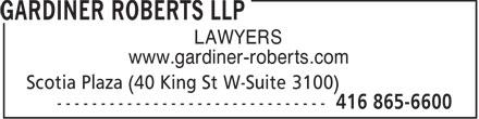 Gardiner Roberts LLP (416-865-6600) - Annonce illustrée======= - LAWYERS www.gardiner-roberts.com  LAWYERS www.gardiner-roberts.com  LAWYERS www.gardiner-roberts.com  LAWYERS www.gardiner-roberts.com