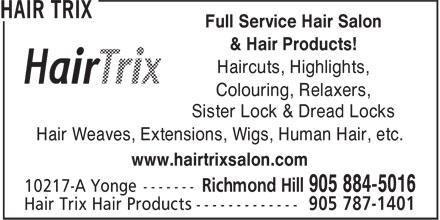 Hair Trix (905-884-5016) - Annonce illustrée======= - & Hair Products! Haircuts, Highlights, Colouring, Relaxers, Sister Lock & Dread Locks Hair Weaves, Extensions, Wigs, Human Hair, etc. www.hairtrixsalon.com Full Service Hair Salon