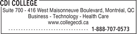CDI College (1-800-675-4392) - Annonce illustrée======= - Suite 700 - 416 West Maisonneuve Boulevard, Montréal, QC Business - Technology - Health Care www.collegecdi.ca