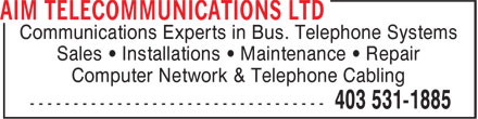Aim Telecommunications Ltd (403-531-1885) - Annonce illustrée======= - Communications Experts in Bus. Telephone Systems Sales • Installations • Maintenance • Repair Computer Network & Telephone Cabling