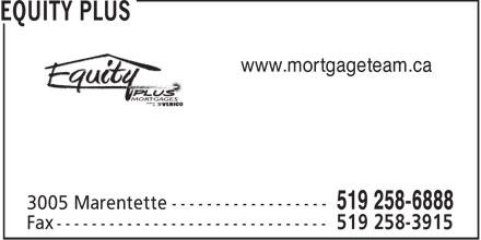 Verico Equity Plus Mortgages (519-258-6888) - Annonce illustrée======= - www.mortgageteam.ca