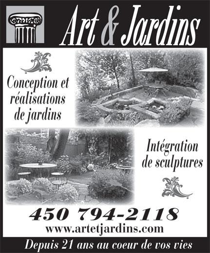 Art & Jardins (450-794-2118) - Annonce illustrée======= - Conception et réalisations de jardins Intégration de sculptures 450 794-2118 www.artetjardins.com Depuis 21 ans au coeur de vos vies