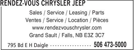 Rendez-Vous Chrysler Jeep (506-473-5000) - Annonce illustrée======= - Sales / Service / Leasing / Parts Ventes / Service / Location / Pièces www.rendezvouschrysler.com Grand Sault / Falls, NB E3Z 3C7